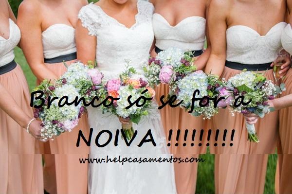 Branco só se for a noiva